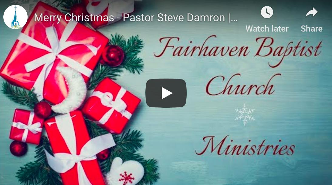 Merry Christmas From Pastor Steve Damron Fairhaven